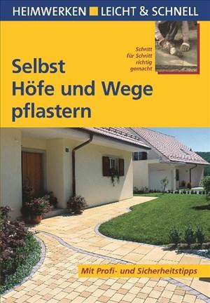 Selbst Höfe und Wege pflastern: Mit Profi- & Sicherheitstipps (Heimwerken leicht & schnell) | Cover