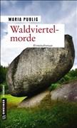 Waldviertelmorde: Kriminalroman (Kriminalromane im GMEINER-Verlag) (PR-Agentin Walli Winzer)