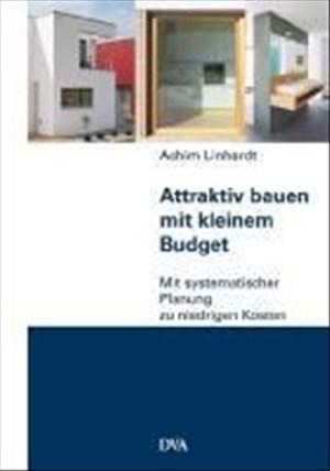 Attraktiv bauen mit kleinem Budget: Mit systematischer Planung zu niedrigen Kosten | Cover
