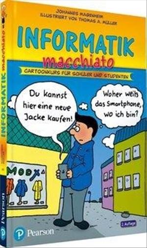 Informatik macchiato. Für Schüler und Studenten: Cartoonkurs für Schüler und Studenten (Pearson Studium - Scientific Tools) | Cover