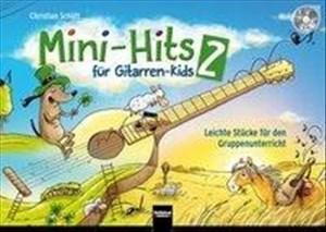 Mini-Hits für Gitarren-Kids 2: Neue Stücke für den Gruppenunterricht für 3-4 Stimmen | Cover