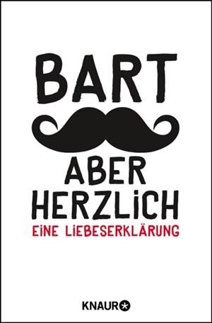 Bart, aber herzlich: Eine Liebeserklärung | Cover