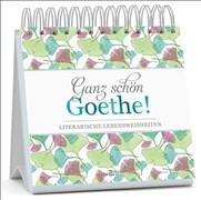 Ganz schön Goethe!