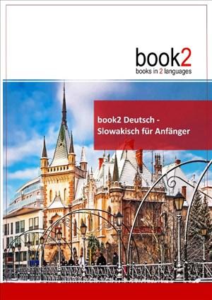 book2 Deutsch - Slowakisch für Anfänger: Ein Buch in 2 Sprachen | Cover