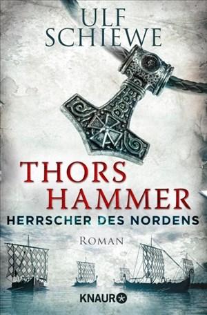 Herrscher des Nordens - Thors Hammer: Roman (Die Wikinger-Saga, Band 1) | Cover