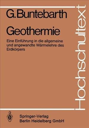 Geothermie: Eine Einführung in die allgemeine und angewandte Wärmelehre des Erdkörpers (Hochschultext) (German Edition) | Cover