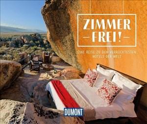 Zimmer frei!: Eine Reise zu den verrücktesten Hotels der Welt (DuMont Geschenkbuch) | Cover