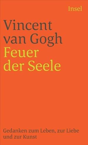 Feuer der Seele: Gedanken zum Leben, zur Liebe und zur Kunst (insel taschenbuch) | Cover