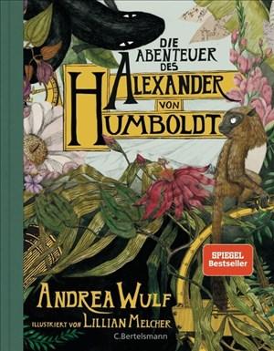 Die Abenteuer des Alexander von Humboldt: Eine Entdeckungsreise; Halbleinen, durchgängig farbig illustriert | Cover