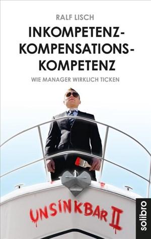 Inkompetenzkompensationskompetenz: Wie Manager wirklich ticken. Geschichten (Klarschiff, Band 8) | Cover