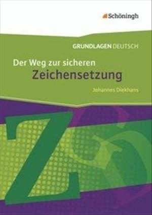 Grundlagen Deutsch: Der Weg zur sicheren Zeichensetzung: mit Lösungen   Cover