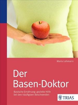 Der Basen-Doktor: Basische Ernährung: gezielte Hilfe bei den häufigsten Beschwerden | Cover