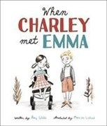 Webb, A: When Charley Met Emma (Charley and Emma Stories, Band 1)