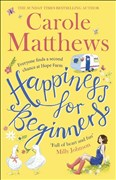 Happiness for Beginners: Fun-filled, feel-good fiction from the Sunday Times bestseller