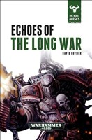 Echoes of the Long War (The Beast Arises, Band 6)