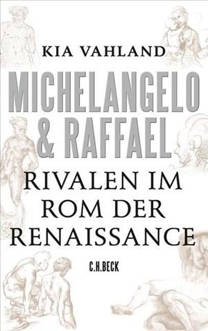 Michelangelo & Raffael: Rivalen im Rom der Renaissance | Cover