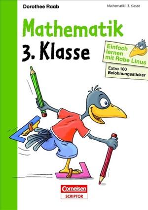 Einfach lernen mit Rabe Linus – Mathematik 3. Klasse: Mit Stickern zur Belohnung. Kleinschrittige und leicht verständliche Übungen. | Cover