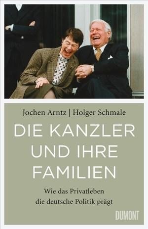 Die Kanzler und ihre Familien: Wie das Privatleben die deutsche Politik prägt   Cover