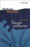 EinFach Deutsch Textausgaben: Friedrich Schiller: Der Verbrecher aus verlorener Ehre: Eine wahre Geschichte. Klassen 8 - 10