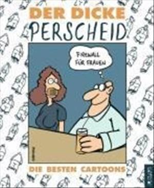 Der dicke Perscheid: Die besten Cartoons (Perscheids Abgründe) | Cover