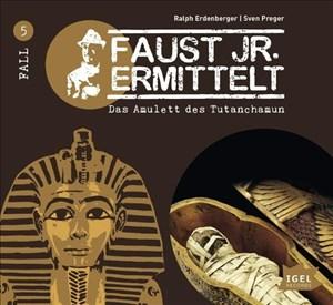 Faust junior ermittelt – Das Amulett des Tutanchamun (05) (Faust jr. ermittelt) | Cover