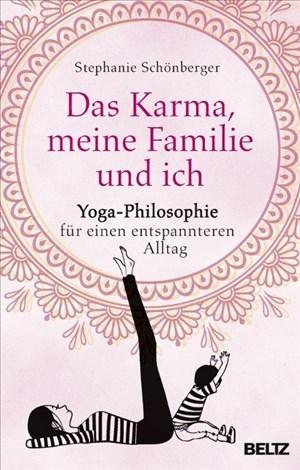 Das Karma, meine Familie und ich: Yoga-Philosophie für einen entspannteren Alltag   Cover