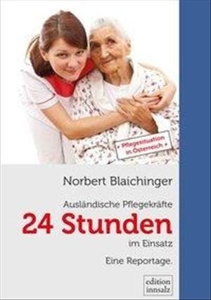 24 Stunden - Ausländische Pflegekräfte im Einsatz: Eine Reportage | Cover