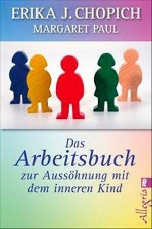 Das Arbeitsbuch zur Aussöhnung mit dem inneren Kind (0)   Cover