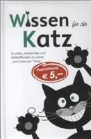 Wissen für die Katz: Skurriles, Amüsantes und Verblüffendes in seiner