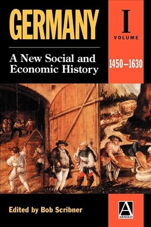 Germany: A New Social and Economic History 1450-1630 | Cover
