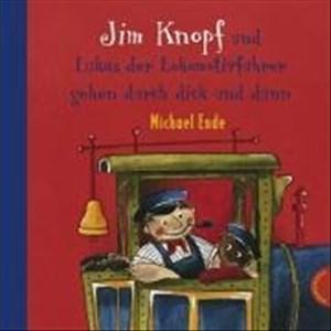 Jim Knopf: Jim Knopf und Lukas der Lokomotivführer gehen durch dick und dünn | Cover