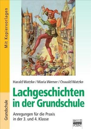 Brigg: Deutsch - Grundschule - Lesen: Lachgeschichten in der Grundschule: Anregungen für die Praxis in der 3. und 4. Klasse. Mit Kopiervorlagen | Cover