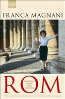Rom - Zwischen Chaos und Wunder