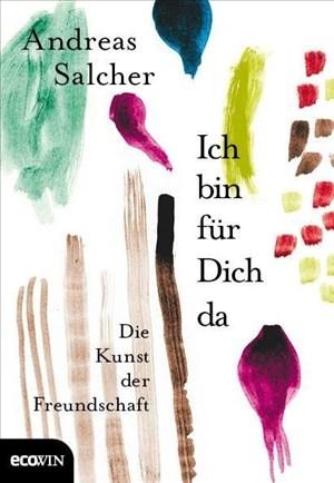Ich bin für Dich da: Die Kunst der Freundschaft | Cover