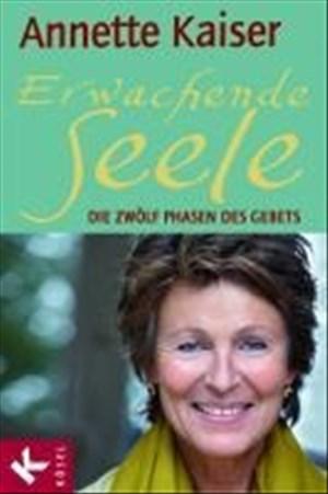 Erwachende Seele: Die zwölf Phasen des Gebets - Unter Mitarbeit von Ursula Richard | Cover