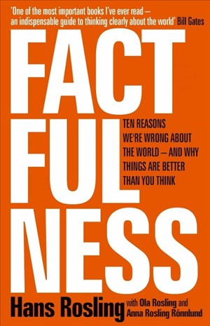 Factfulness: Ten Reasons We're Wrong About The World - And Why Things Are Better Than You Think | Cover