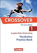 Crossover - Baden-Württemberg: B1/B2: Band 1 - 11. Schuljahr - Vocabulary Practice Book