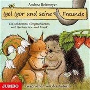 Igel Igor und seine Freunde: Die schönsten Tiergeschichten mit Geräuschen und Musik | Cover