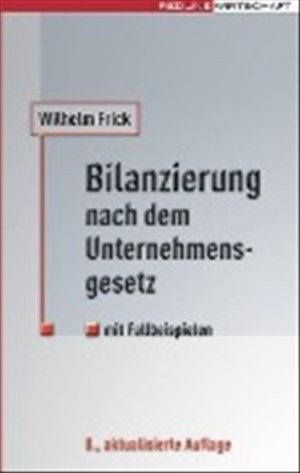 Bilanzierung nach dem Unternehmensgesetz: Mit Fallbeispielen   Cover