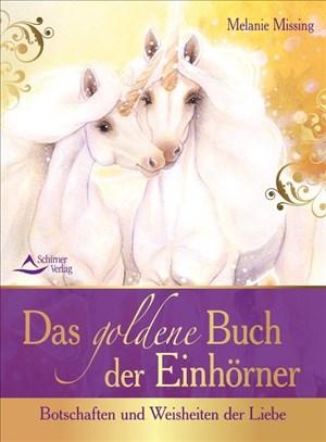 Das goldene Buch der Einhörner: Botschaften und Weisheiten der Liebe | Cover