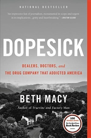 Dopesick: Dealers, Doctors, and the Drug Company that Addicted America | Cover