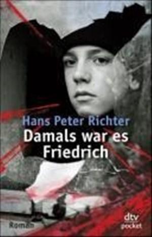 Damals war es Friedrich: Roman | Cover