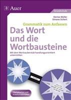 Das Wort und die Wortbausteine: Mit dem Wortzauberstab handlungsorientiert unterrichten (3. und 4. Klasse) (Grammatik zum Anfassen Grundschule)