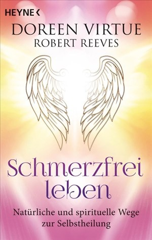 Schmerzfrei leben: Natürliche und spirituelle Wege zur Selbstheilung | Cover