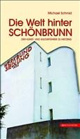 Die Welt hinter Schönbrunn: Der Kunst- und Kulturführer Hietzing