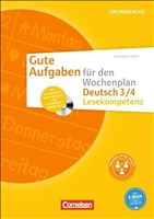Gute Aufgaben für den Wochenplan - Deutsch: Lesekompetenz 3/4: Kopiervorlagen mit CD-ROM