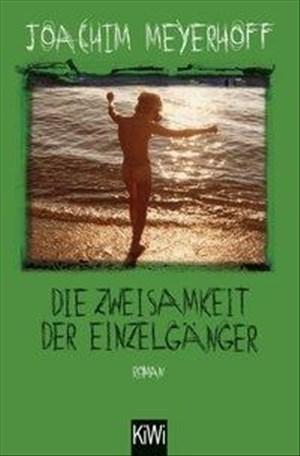 Die Zweisamkeit der Einzelgänger: Roman. Alle Toten fliegen hoch, Teil 4 | Cover