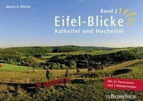 Eifel-Blicke, Band 2: Kalkeifel und Hocheifel