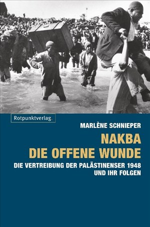 Nakba - die offene Wunde: Die Vertreibung der Palästinenser 1948 und ihr Folgen   Cover