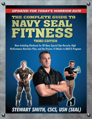 The Complete Guide to Navy Seal Fitness, Third Edition: Updated for Today's Warrior Elite | Cover